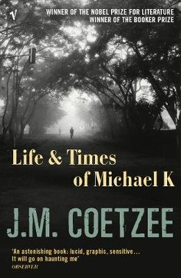 Life And Times Of Michael K (Electronic book text): J. M. Coetzee, David Malouf