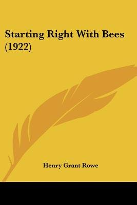 Starting Right with Bees (1922) (Paperback): Henry Grant Rowe