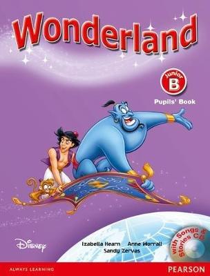 Wonderland Junior B Pupils Book and Songs CD Pack (Paperback): Izabella Hearn, Sandy Zervas, Anne Worrall