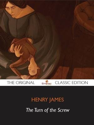 The Turn of the Screw - The Original Classic Edition (Electronic book text): Henry James