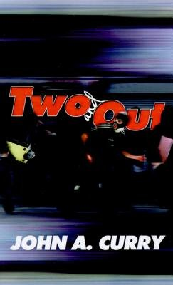 Two and Out (Electronic book text): John A. Curry