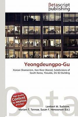 Yeongdeungpo-Gu (Paperback): Lambert M. Surhone, Mariam T. Tennoe, Susan F. Henssonow