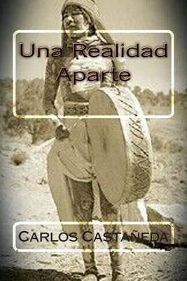 Una Realidad Aparte (Spanish, Paperback): Carlos Castaneda