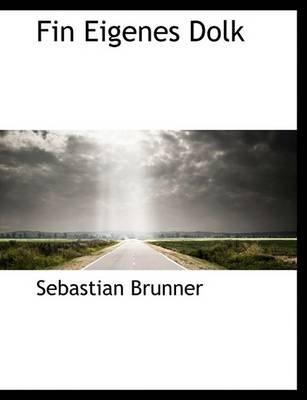 Fin Eigenes Dolk (English, German, Large print, Paperback, large type edition): Sebastian Brunner