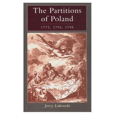 The Partitions of Poland - 1772, 1793, 1795 (Paperback): Jerzy Lukowski