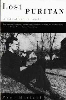 Lost Puritan - A Life of Robert Lowell (Paperback, Revised): Paul L Mariani