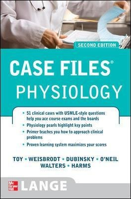 Case Files Physiology, Second Edition (Paperback, 2nd edition): Eugene Toy, Norman Weisbrodt, William Dubinsky, Roger...