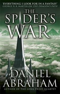The Spider's War - Book Five of the Dagger and the Coin (Paperback): Daniel Abraham