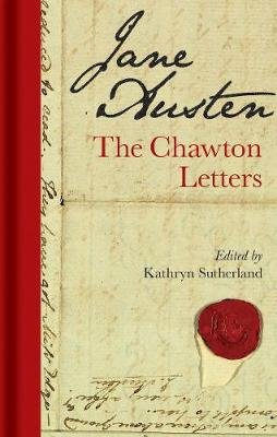 Jane Austen: The Chawton Letters (Hardcover): Kathryn Sutherland
