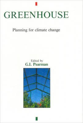 Greenhouse: Planning for Climate Change (Electronic book text): G.I. Pearman