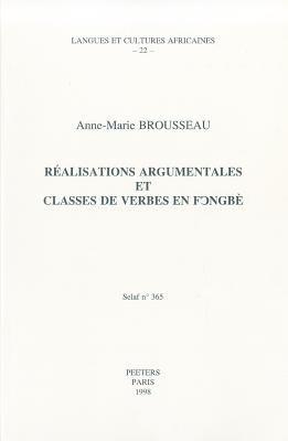 Realisations Argumentales Et Classes De Verbe En Fongbe (French, Paperback): Anne-Marie Brousseau