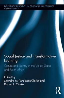 Social Justice and Transformative Learning - Culture and Identity in the United States and South Africa (Hardcover): Saundra M....