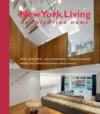 New York Living - Re-Inventing Home (Hardcover): Paul Gunther, Gay Giordano