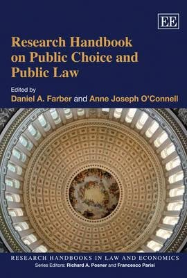 Research Handbook on Public Choice and Public Law (Hardcover): Daniel A. Farber, Anne Joseph O'Connell