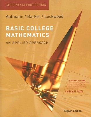 Basic College Mathematics: Student Support Edition - An Applied Approach (Paperback, 8th): Richard N Aufmann, Vernon C Barker,...