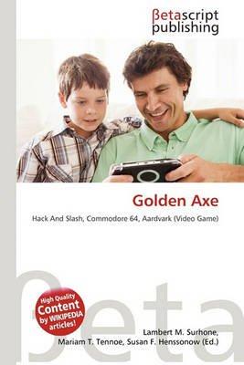 Golden Axe (Paperback): Lambert M. Surhone, Mariam T. Tennoe, Susan F. Henssonow