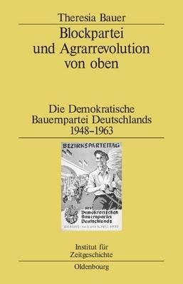 Blockpartei Und Agrarrevolution Von Oben (English, German, Electronic book text): Theresia Bauer