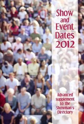 Show and Event Dates 2012 - Advanced Supplement to the Showmen's Directory (Paperback):