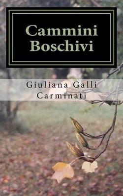 Cammini Boschivi (Italian, Paperback): Giuliana Galli Carminati