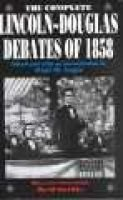 The Complete Lincoln-Douglas Debates of 1858 (Paperback, New edition): Abraham Lincoln, Stephen A. Douglas