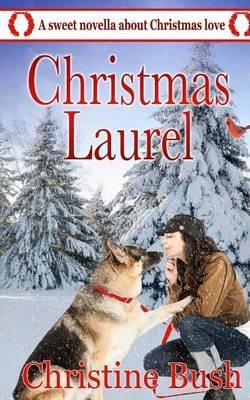 Christmas Laurel (Paperback): Christine Bush