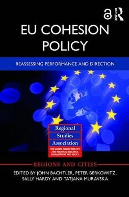 EU Cohesion Policy - Reassessing performance and direction (Electronic book text): John Bachtler, Peter Berkowitz, Sally Hardy,...