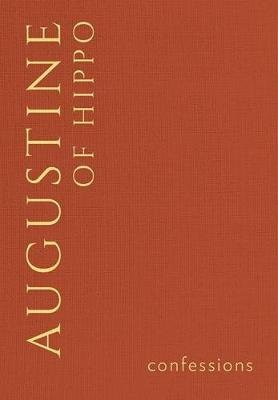 Confessions (Hardcover): Augustine of Hippo