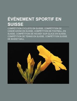 Evenement Sportif En Suisse - Competition Cycliste En Suisse, Competition de Canoe-Kayak En Suisse, Competition de Football En...