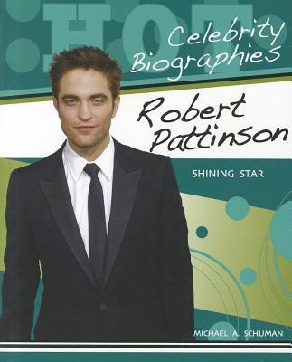 Robert Pattinson - Shining Star (Paperback): Michael A. Schuman