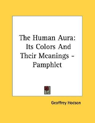 The Human Aura - Its Colors and Their Meanings - Pamphlet