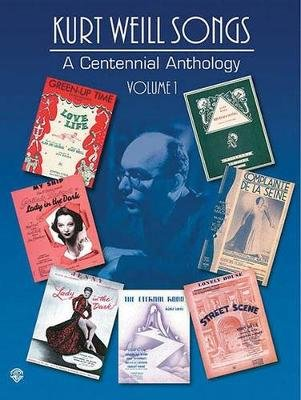 Kurt Weill: Centennial Anthology, Vol 1 - Piano/Vocal/Chord Symbols (Paperback): Kurt Weill