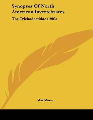 Synopses of North American Invertebrates - The Trichodectidae (1903) (Paperback): Max Morse