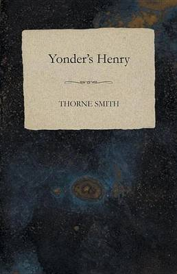Yonder's Henry (Electronic book text): Thorne Smith
