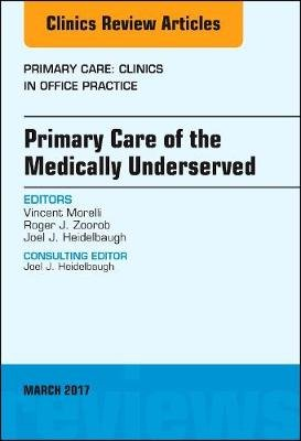 Primary Care of the Medically Underserved, An Issue of Primary Care: Clinics in Office Practice, Volume 44-1 (Hardcover):...