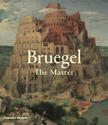 Bruegel - The Master (Hardcover): Manfred Sellink, Ron Spronk