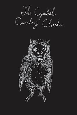 The Cymbal Crashing Clouds (Hardcover): Ben Shive