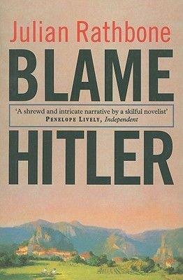 Blame Hitler (Paperback, New ed): Julian Rathbone