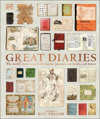 Great Diaries - The world's most remarkable diaries, journals, notebooks, and letters (Hardcover): Dk