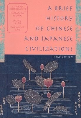 A Brief History of Chinese and Japanese Civilizations (Paperback, International Metric Edition): David Lurie, Suzanne Gay,...
