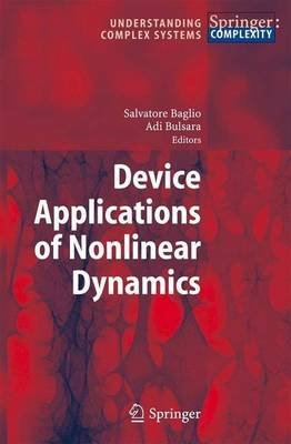 Device Applications of Nonlinear Dynamics. Understanding Complex Systems (Electronic book text): S. Baglio