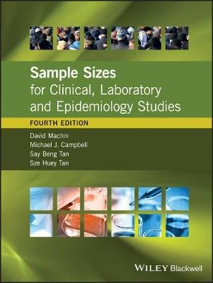 Sample Sizes for Clinical, Laboratory and Epidemiology Studies (Hardcover, 4th Edition): David Machin, Michael J. Campbell,...