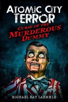 Curse of the Murderous Dummy (Paperback): Michael Ray Laemmle