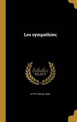 Les Sympathies; (French, Hardcover): XXX De Mme G******