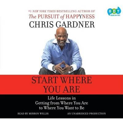 Start Where You Are - Life Lessons in Getting from Where You Are to Where You Want to Be (Abridged, Downloadable audio file,...