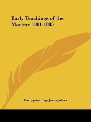 Early Teachings of the Masters 1881-1883 (Paperback): C Jinarajadasa