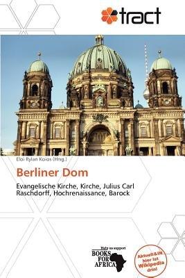 Berliner Dom (German, Paperback): Eloi Rylan Koios