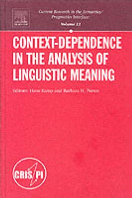 Context-Dependence in the Analysis of Linguistic Meaning (Hardcover, 1st ed): Hans Kamp, Barbara B.H. Partee