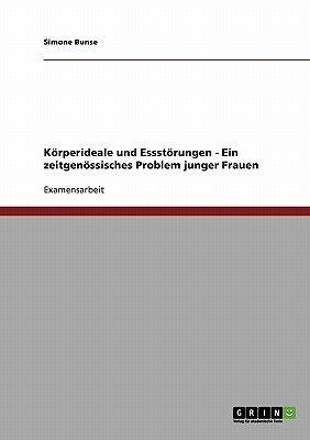 Korperideale Und Essstorungen - Ein Zeitgenossisches Problem Junger Frauen (German, Paperback): Simone Bunse