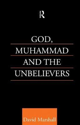 God, Muhammad and the Unbelievers (Paperback): David Marshall