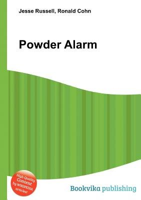 Powder Alarm (Paperback): Jesse Russell, Ronald Cohn